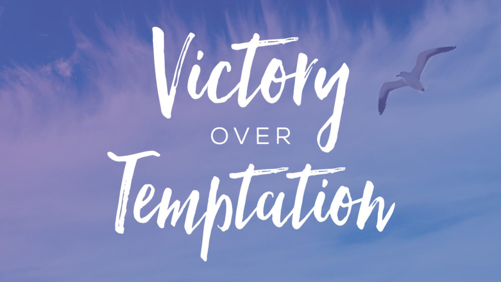 Victory over Temptation