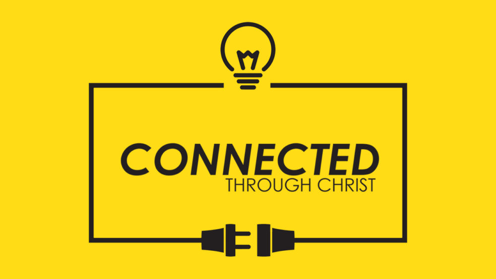 Connected Through Christ