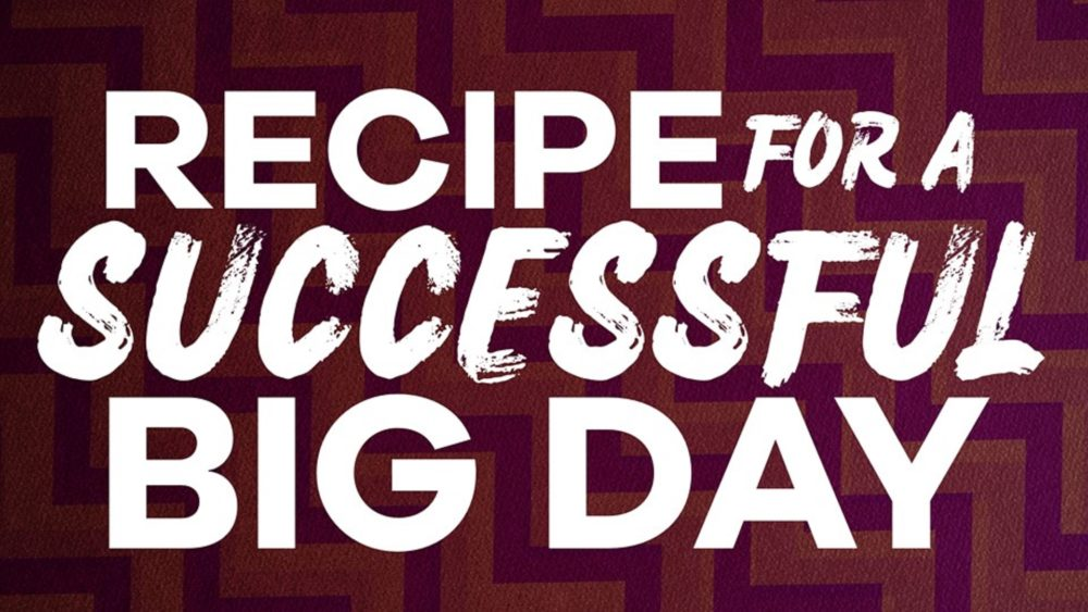 Recipe for a Successful Big Day