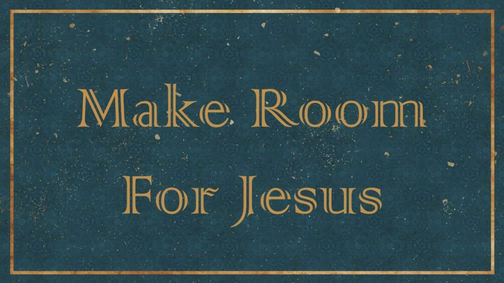 Make Room for Jesus Image