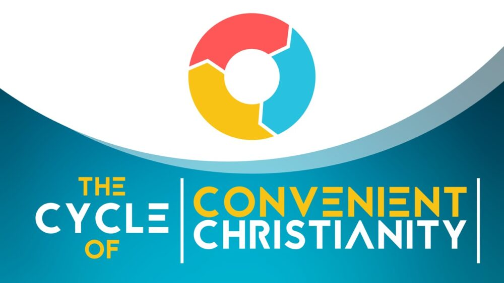 The Cycle of Convenient Christianity Image
